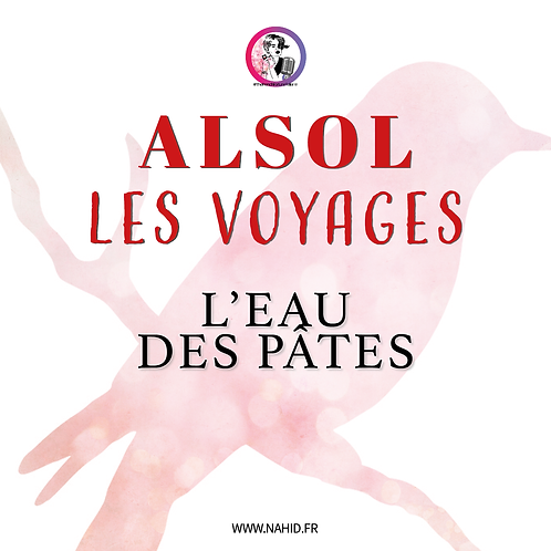 """VOYAGE ALSOL """"L'eau des pâtes""""   Les Archives #ALSOL"""