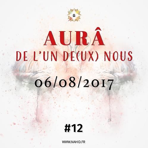 #12 L'AUR® de l'Un De(ux) Nous du 06/08/2017   Les Archives de l'AUR®