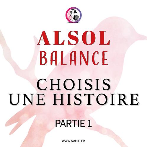 """BALANCE """"CHOISIS UNE HISTOIRE"""" (PARTIE 1)   Les Archives #ALSOL"""