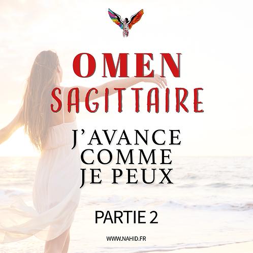 """SAGITTAIRE """"J'avance comme je peux"""" (PARTIE 2)   Les Archives #OMEN"""