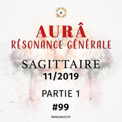 #99 La Résonance Générale du SAGITTAIRE (11/2019)   Les Archives de l'AUR®