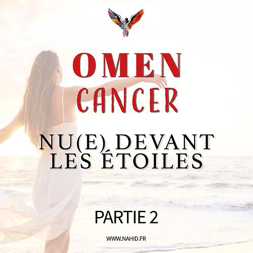 """CANCER """"Nu(e) devant les étoiles"""" (PARTIE 2)   Les Archives #OMEN"""