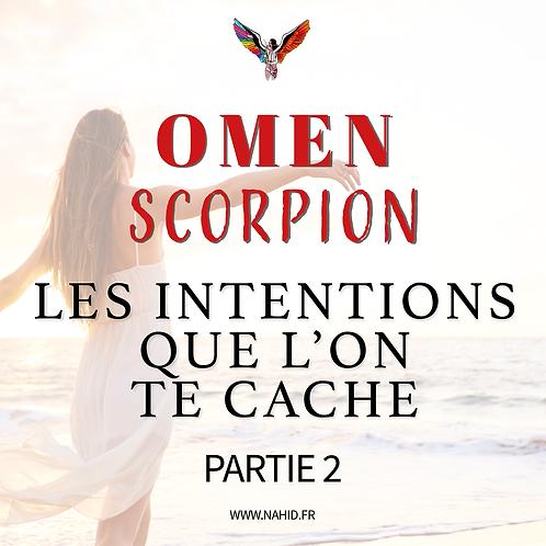 """SCORPION """"Les intentions que l'on te cache"""" (PARTIE 2)   Les Archives #OMEN"""