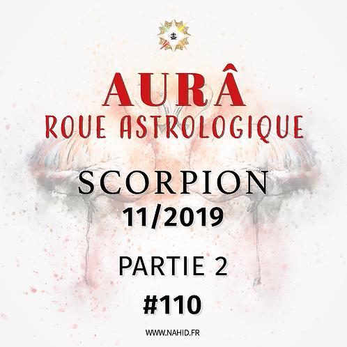 #110 La Roue Astrologique du SCORPION (11/2019) | Les Archives de l'AUR®