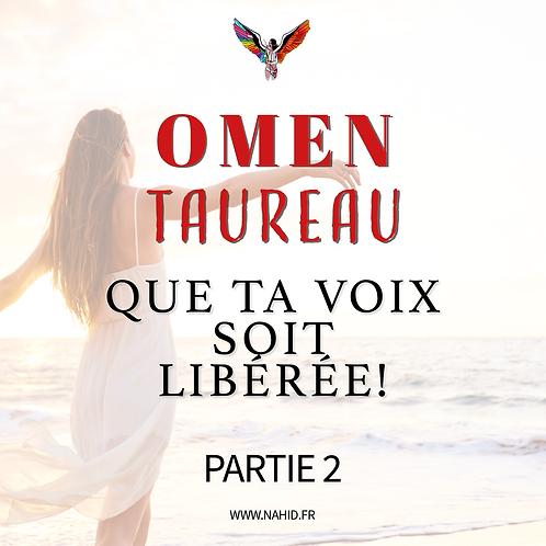 """TAUREAU """"Que ta voix soit libérée!"""" (PARTIE 2)   Les Archives #OMEN"""