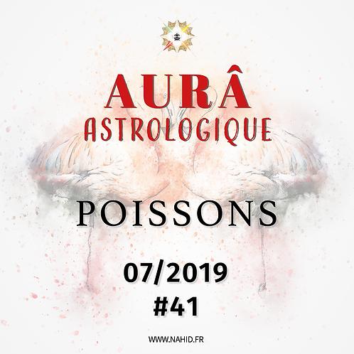 #41 L'AUR® Astrologique du POISSONS (07/2019) | Les Archives de l'AUR®