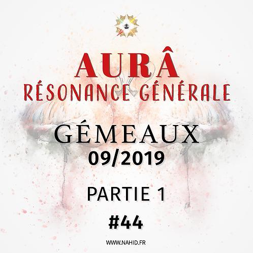 #44 La Résonance Générale du GÉMEAUX (09/2019) | Les Archives de l'AURÂ