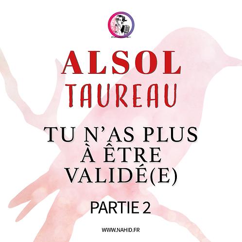 """TAUREAU """"Tu n'as plus à être validé(e)"""" (PARTIE 2)   Les Archives #ALSOL"""