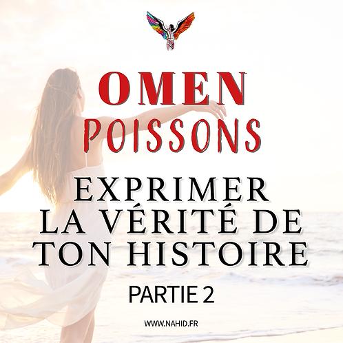 """POISSONS """"Exprimer la vérité de ton histoire"""" (PARTIE 2)   Les Archives #OMEN"""