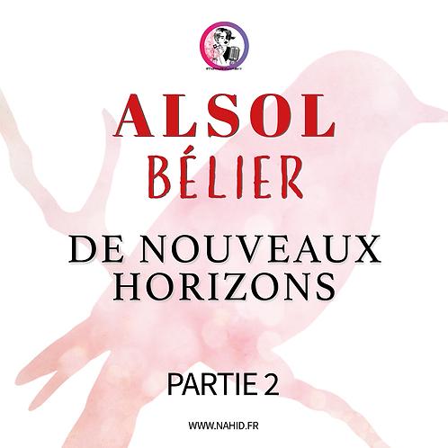 """BÉLIER """"De nouveaux horizons"""" (PARTIE 2)   Les Archives #ALSOL"""