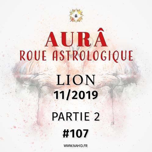 #107 La Roue Astrologique du LION (11/2019) | Les Archives de l'AUR®