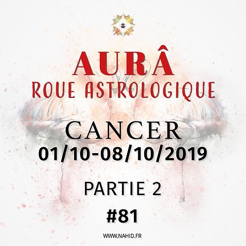 #81 La Roue Astrologique du CANCER (01-08/10/2019) | Les Archives de l'AUR®