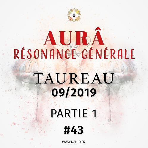 #43 La Résonance Générale du TAUREAU (09/2019) | Les Archives de l'AUR®