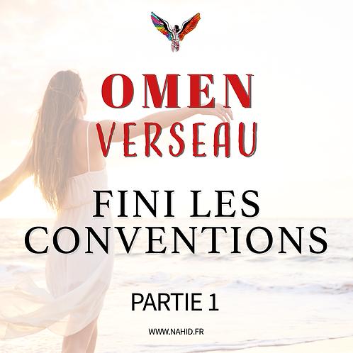 """VERSEAU """"Fini les conventions"""" (PARTIE 1)   Les Archives #OMEN"""