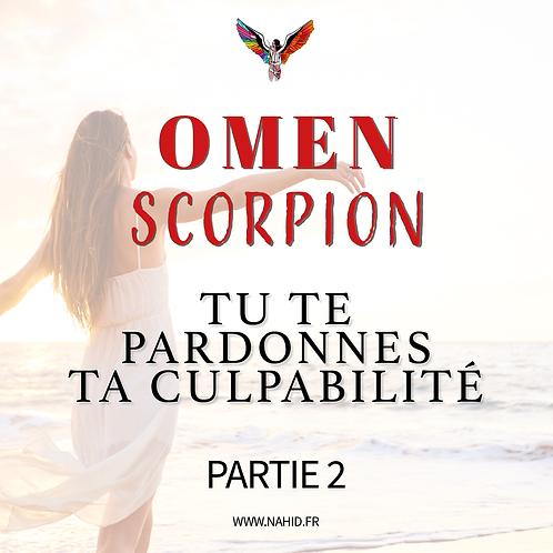 """SCORPION """"Tu te pardonnes ta culpabilité"""" (PARTIE 2)   Les Archives #OMEN"""