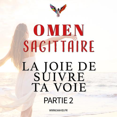 """SAGITTAIRE """"La joie de suivre ta voie"""" (PARTIE 2)   Les Archives #OMEN"""