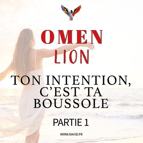 """LION """"Ton intention, c'est ta boussole"""" (PARTIE 1)   Les Archives #OMEN"""