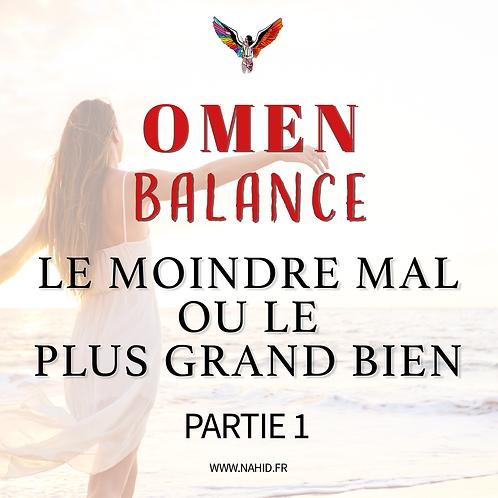 """BALANCE """"Le moindre mal ou le plus grand bien?"""" (PARTIE 1)   Les Archives #OMEN"""