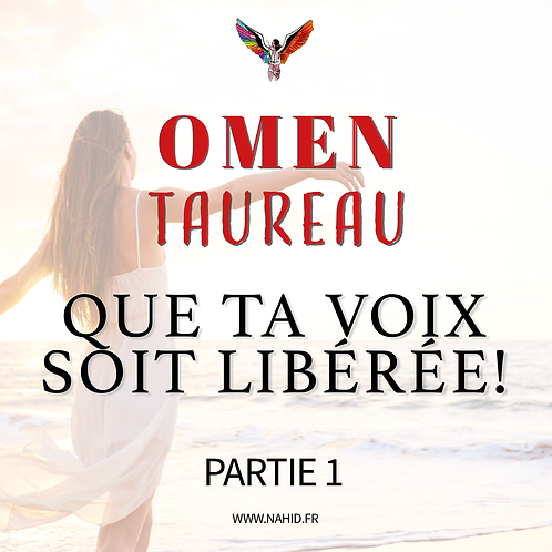 """TAUREAU """"Que ta voix soit libérée!"""" (PARTIE 1)   Les Archives #OMEN"""