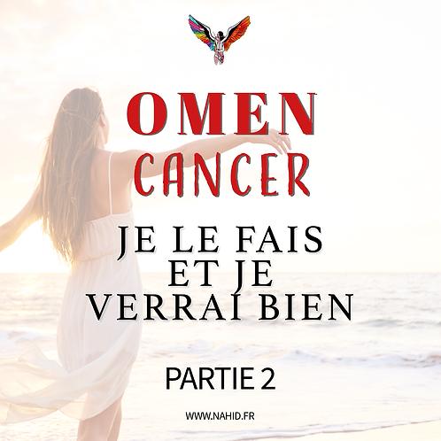 """CANCER """"Je le fais et je verrai bien"""" (PARTIE 2)   Les Archives #OMEN"""