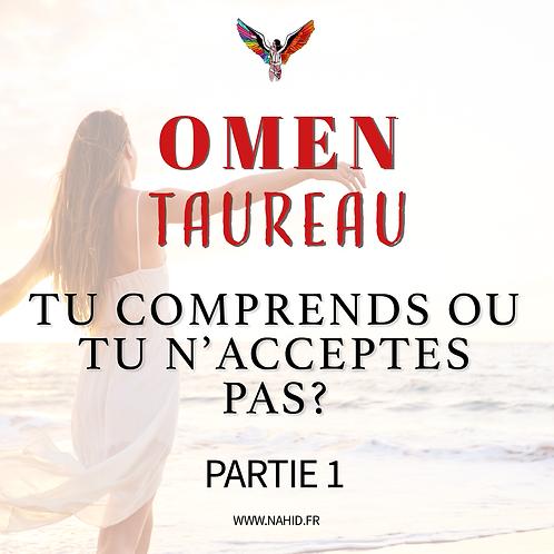 """TAUREAU """"Tu comprends ou tu n'acceptes pas?"""" (PARTIE 1)   Les Archives #OMEN"""