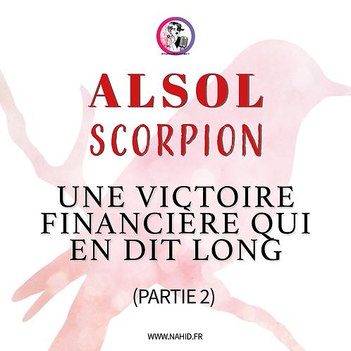 """SCORPION """"Une victoire financière qui en..."""" (PARTIE 2)   Les Archives #ALSOL"""