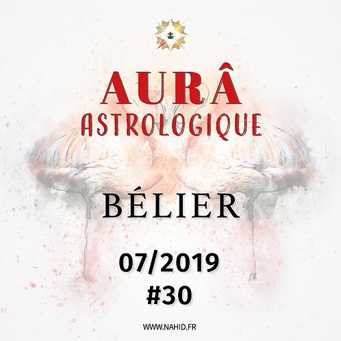 #30 L'AUR® Astrologique du BÉLIER (07/2019) | Les Archives de l'AUR®