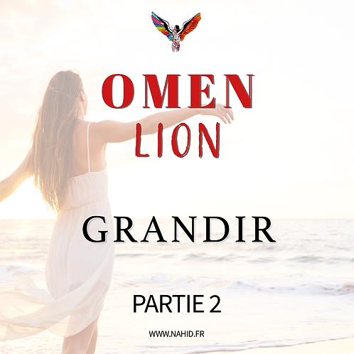 """LION """"Grandir"""" (PARTIE 2)   Les Archives #OMEN"""