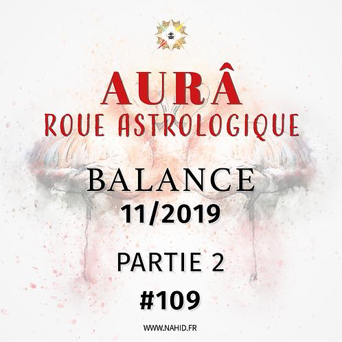 #109 La Roue Astrologique de la BALANCE (11/2019) | Les Archives de l'AUR®