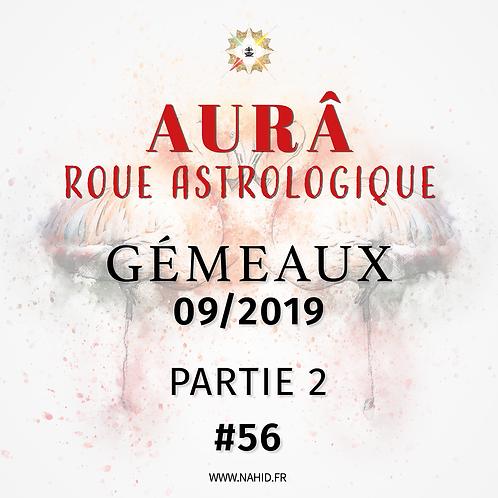 #56 La Roue Astrologique du GÉMEAUX (09/2019)   Les Archives de l'AUR®