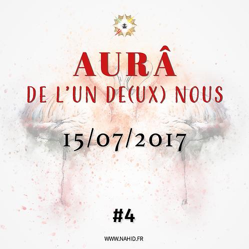 #4 L'AUR® de l'Un De(ux) Nous du 15/07/2017 | Les Archives de l'AUR®