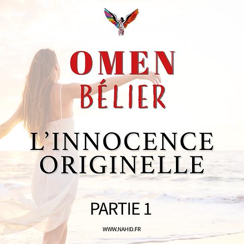 """BÉLIER """"L'innocence originelle"""" (PARTIE 1)   Les Archives #OMEN"""