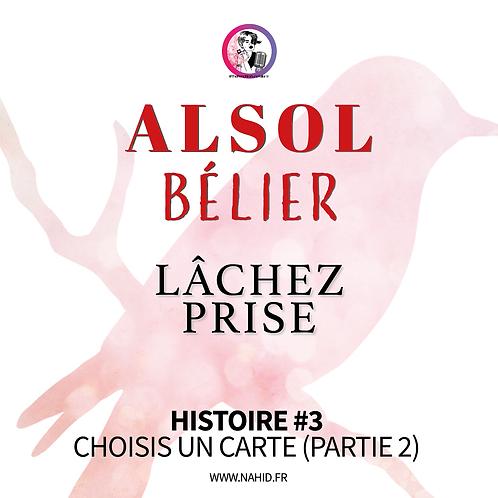 """BÉLIER """"Lâchez prise"""" Histoire #3 (PARTIE 2)   Les Archives #ALSOL"""