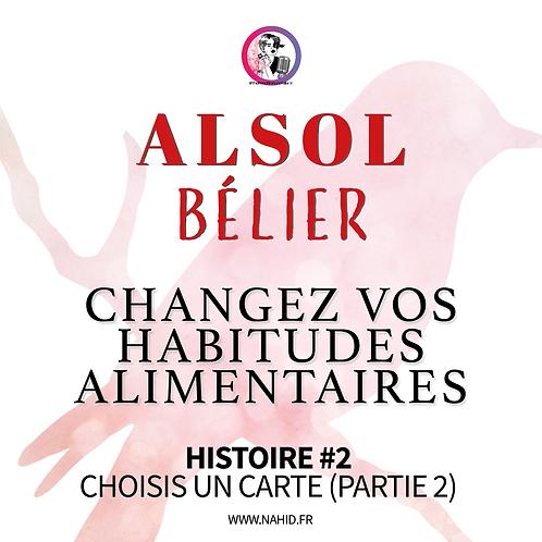 """BÉLIER """"Changez vos habitudes..."""" Histoire #2 (PARTIE 2)   Les Archives #ALSOL"""