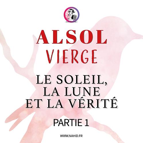 """VIERGE """"Le soleil, la lune et la vérité"""" (PARTIE 1)   Les Archives #ALSOL"""