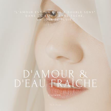 D'AMOUR ET D'EAU FRAICHE (ALBUM NAHID)