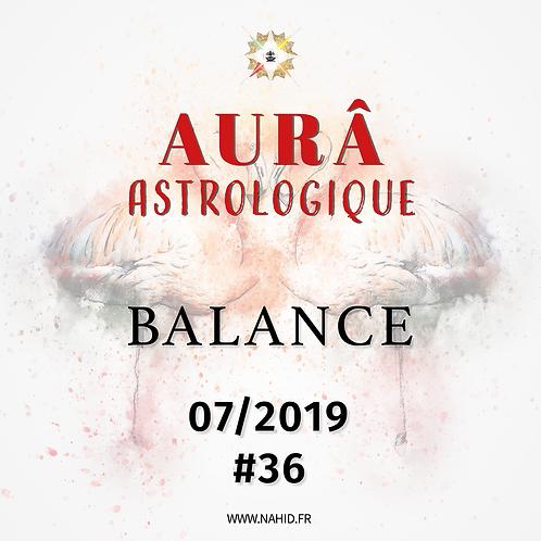 #36 L'AUR® Astrologique de la BALANCE (07/2019)   Les Archives de l'AUR
