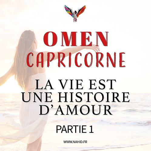 """CAPRICORNE """"La vie est une histoire d'amour"""" (PARTIE 1)   Les Archives #OMEN"""