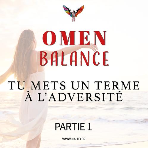 """BALANCE """"Tu mets un terme à l'adversité"""" (PARTIE 1)   Les Archives #OMEN"""