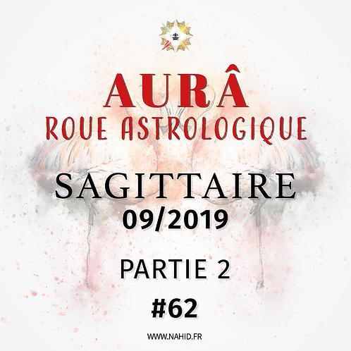 #62 La Roue Astrologique du SAGITTAIRE (09/2019) | Les Archives de l'AUR®