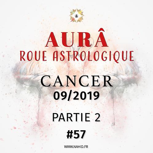 #57 La Roue Astrologique du CANCER (09/2019) | Les Archives de l'AUR®