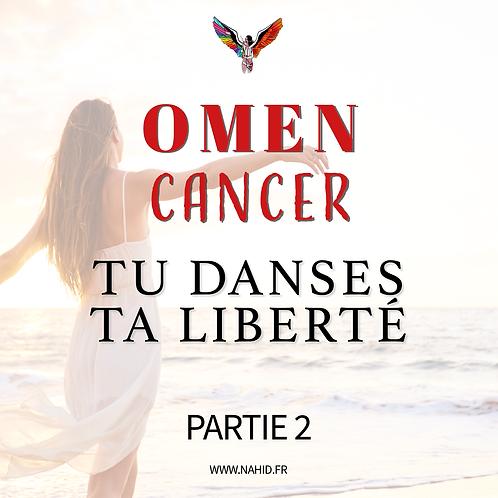 """CANCER """"Tu danses ta liberté"""" (PARTIE 2)   Les Archives #OMEN"""