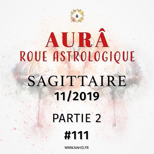 #111 La Roue Astrologique du SAGITTAIRE (11/2019) | Les Archives de l'AUR®