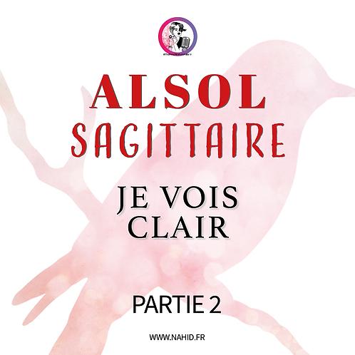 """SAGITTAIRE """"Je vois clair"""" (PARTIE 2)   Les Archives #ALSOL"""