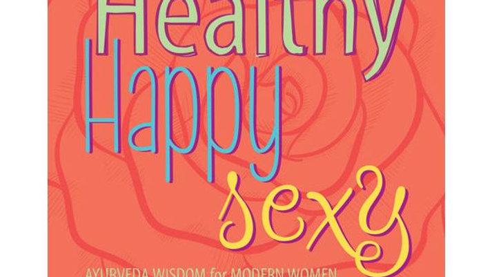 Healthy, Happy, Sexy by Katie Silcox