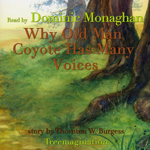 Dominic Monaghan Reads Why Old Man Coyote Has Many Voices
