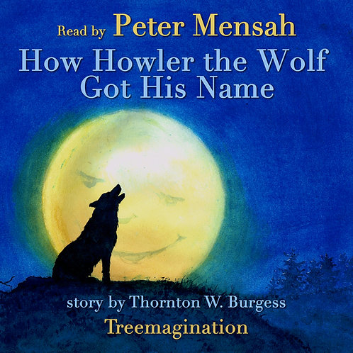 Peter Mensah Reads How Howler the Wolf Got His Name