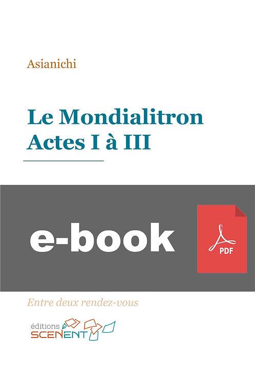 Le Mondialitron - Actes I à III - pdf