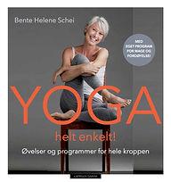 Yoga helt enkelt! Bente Helene Schei