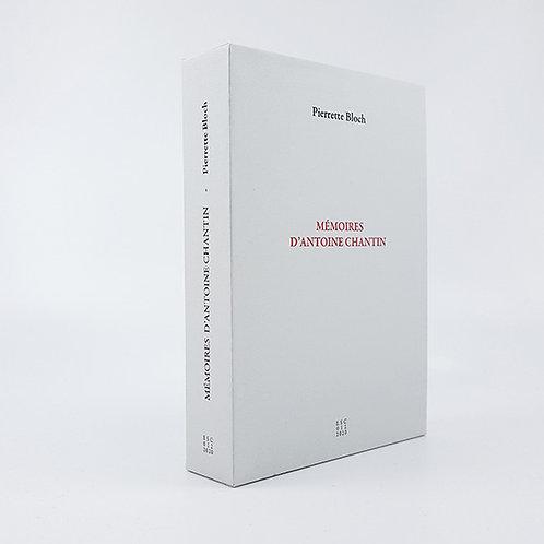 Pierrette Bloch : Mémoires d'Antoine Chantin